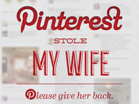 Pinterest Stole My Wife
