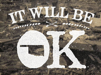 It Will Be OK