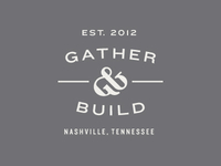 Gather & Build