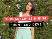 Threadflip is Hiring: Front End Devs!