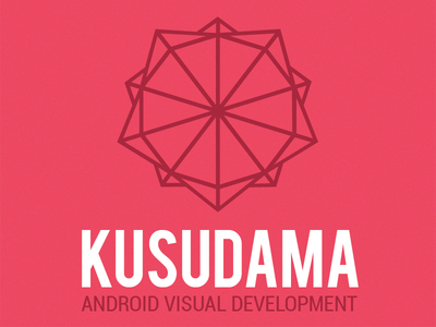 Kusudama - Android Visual Development