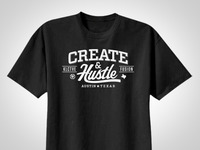 Create And Hustle Shirt