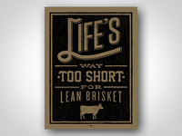 Life's Way Too Short art print