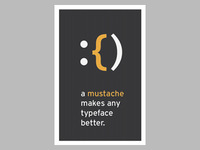 A Mustache Makes Any Typeface Better