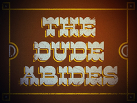 Dude: The Dude Abides