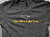T-Shirt: I Practice Safe Text