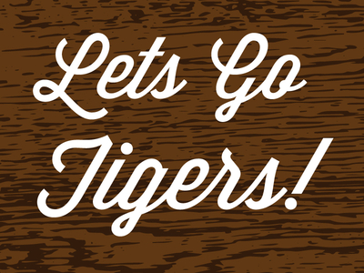 Lets Go Tigers 2