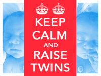 Keep Calm and Raise Twins