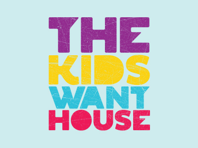 The_kids_want_house-dribbble