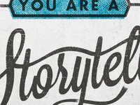 You Are A Storyteller