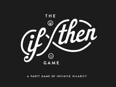 The If/Then Game