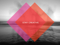 Don't just be a creative. Stay Creative.