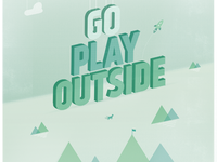 Go Play Outside 2