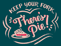 Keep Your Fork, There's Pie! | Bakery T-Shirt | WIP