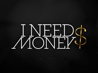 i need money