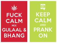fuck calm mix gulaal and bhang / keep calm and prank on