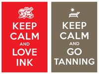 keep calm and love ink / keep calm and go tanning