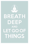 Breath Deep And Let Go Of Things