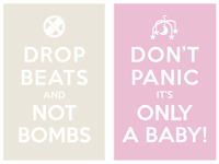 drop beats and not bombs / don't panic it's only a baby!