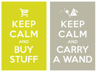 keep calm and buy stuff / keep calm and carry a wand