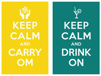 keep calm and carry om / keep calm and drink on