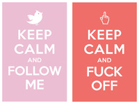 keep calm and follow me / keep calm and fuck off