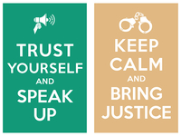 trust yourself and speak up_keep calm and bring justice