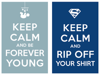 Keep_calm_and_carry_on_keep_calm_and_rip_off_your_shirt_keep_calm_and_be_forever_young_teaser