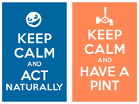Keep_calm_and_act_naturally_keep_calm_and_have_a_pint_teaser