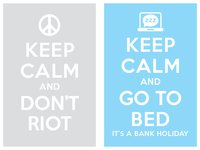 Keep Calm And Dont Riot Keep Calm And Go To Bed
