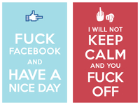 Fuck_facebook_and_have_a_nice_day__i_will_not_keep_calm_and_you_fuck_off_teaser