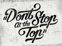 Don't Stop at the Top