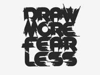 DRAW MORE FEAR LESS - T-Shirt Lettering Concept OUTTAKE