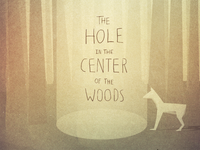 The Hole in the Center of the Woods
