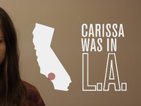 Carissa was in LA