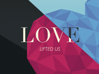 love lifted us