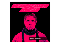 "Joseph Suglia ""Sweet Smelling Flower"""