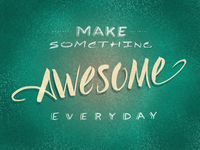 Make Something Awesome Everyday