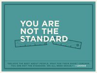 You are not the standard.