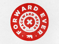 Forward Ever. Backward Never.