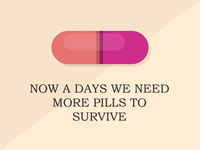 We need pills