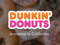 Dunkin Donuts is coming to California