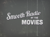 Smooth Radio At The Movies