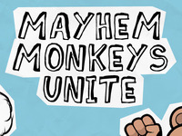 Mayhem Monkeys Unite!
