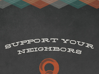 Support Your Neighbors