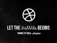 Let the Dribbble begins