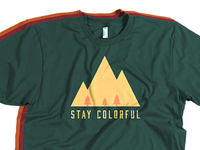 Stay Colorful, A Wildfire Tees Submission