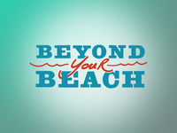 Beyond Your Beach