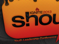 Ignite Youth Leadership Conference: SHOUT