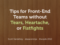Tips for Front-End Teams without Tears, Heartache, or Fistfights
